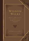 Wisdom Walks Faux Leather Gift Edition: 52 Life Principles for a Significant and Meaningful Journey