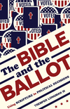 The Bible and the Ballot: Using Scripture in Political Decisions