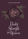 Daily Strength for Women: 365 Daily Devotional