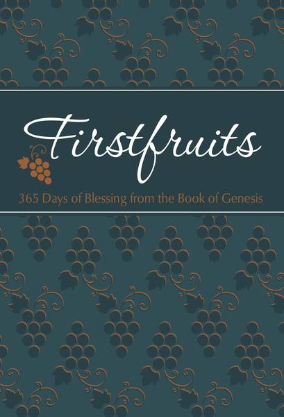 Firstfruits: 365 Days of Blessing from the Book of Genesis