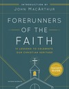 Forerunners of the Faith Teacher's Guide: 13 Lessons to Understand and Appreciate the Basics of Church History