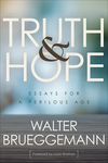 Truth and Hope: Essays for a Perilous Age