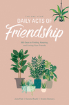 One Year Daily Acts of Friendship