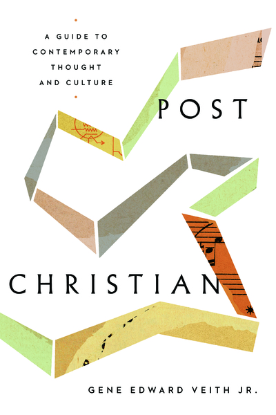 Post-Christian: A Guide to Contemporary Thought and Culture