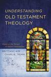 Understanding Old Testament Theology