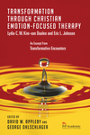 Transformation Through Christian Emotion-Focused Therapy: Chapter 10, Transformative Encounters