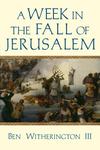 A Week in the Fall of Jerusalem