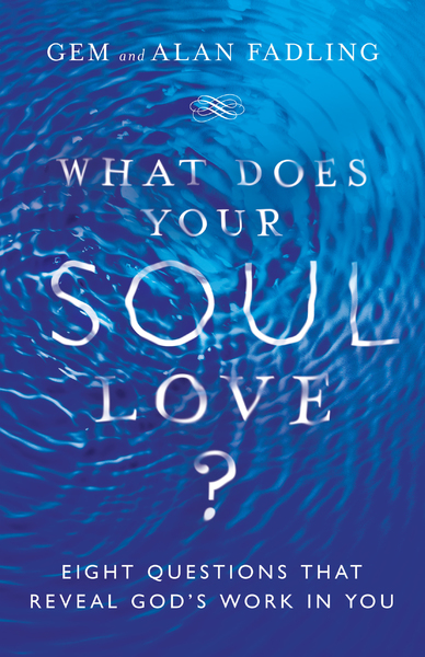 What Does Your Soul Love?: Eight Questions That Reveal God's Work in You