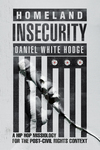 Homeland Insecurity: A Hip Hop Missiology for the Post–Civil Rights Context