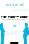 The Purity Code (Pure Foundations): God's Plan for Sex and Your Body