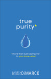 """True Purity: More Than Just Saying """"No"""" to You-Know-What"""