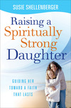 Raising a Spiritually Strong Daughter: Guiding Her Toward a Faith That Lasts