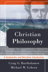 Christian Philosophy: A Systematic and Narrative Introduction
