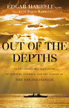 Out of the Depths: An Unforgettable WWII Story of Survival, Courage, and the Sinking of the USS Indianapolis