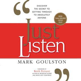 Just Listen by Mark Goulston...