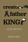 Creator, Father, King