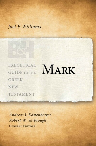 Exegetical Guide to the Greek New Testament: Mark - EGGNT