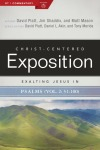 Exalting Jesus in Psalms 51-100: Christ-Centered Exposition Commentary (CCEC)