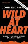 Wild at Heart Study Guide Updated Edition