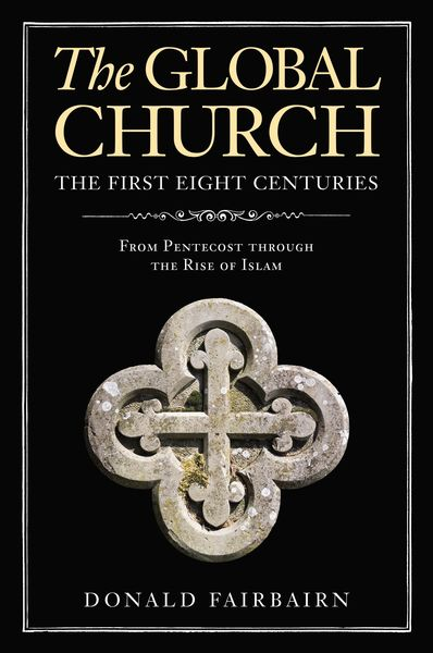 Global Church---The First Eight Centuries