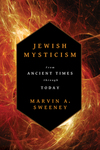 Jewish Mysticism: From Ancient Times through Today