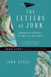 John Stott Bible Studies: Letters of John