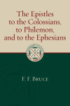 Eerdmans Classic Biblical Commentaries: Colossians, Philemon, and Ephesians (Bruce) - ECBC