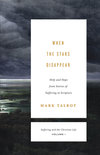 When the Stars Disappear (Suffering and the Christian Life, Volume 1): Help and Hope from Stories of Suffering in Scripture
