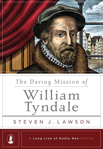 Daring Mission of William Tyndale