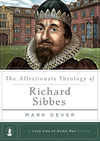 Affectionate Theology of Richard Sibbes