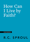 How Can I Live by Faith?