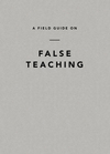 Field Guide on False Teaching