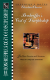 Shepherd's Notes: Bonhoeffer's The Cost of Discipleship