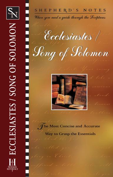 Shepherd's Notes: Ecclesiastes/Song of Solomon