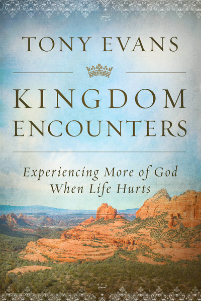 Kingdom Encounters: Experiencing More of God When Life Hurts