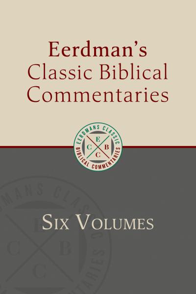 Eerdmans Classic Biblical Commentaries (6 vols.)
