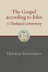 Eerdmans Classic Biblical Commentaries: John (Ridderbos) - ECBC