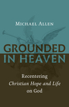 Grounded in Heaven: Recentering Christian Hope and Life on God
