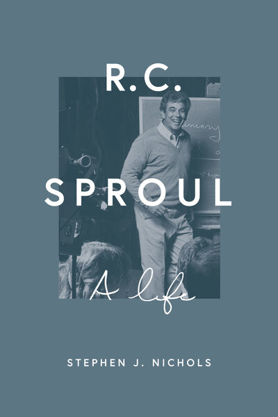 R. C. Sproul: A Life