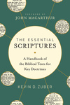 The Essential Scriptures: A Handbook of the Biblical Texts for Key Doctrines