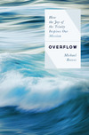 Overflow: How the Joy of the Trinity Inspires our Mission