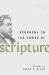 Spurgeon on the Power of Scripture