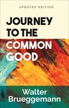 Journey to the Common Good: Updated Edition