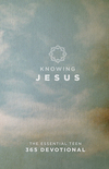 Knowing Jesus: The Essential Teen 365 Devotional