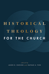 Historical Theology for the Church