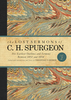 The Lost Sermons of C. H. Spurgeon Volume II: A Critical Edition of His Earliest Outlines and Sermons between 1851 and 1854