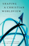 Shaping a Christian Worldview: The Foundation of Christian Higher Education