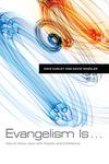 Evangelism Is . . .