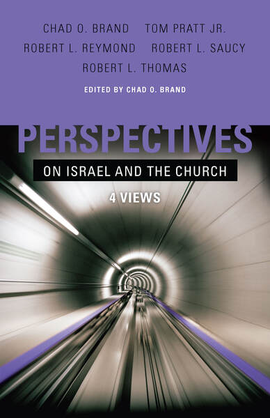 Perspectives on Israel and the Church: 4 Views