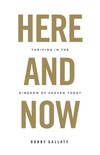 Here and Now: Thriving in the Kingdom of Heaven Today